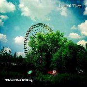 US AND THEM - WHEN I WAS WALKING/GREEN COUCH