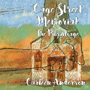 ANDERSON, CARLEEN - CAGE STREET MEMORIAL-THE PILGRIMAGE
