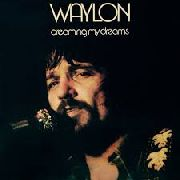 JENNINGS, WAYLON - DREAMING MY DREAMS