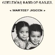 GUELEWAR BAND OF BANJUL - WARTEEF JIGGEN
