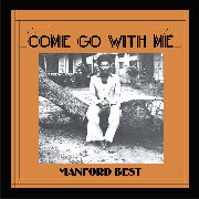 BEST, MANFORD - COME GO WITH ME