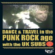 UK SUBS - DANCE & TRAVEL IN THE PUNK ROCK AGE VOL. 2