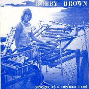 BROWN, BOBBY - PRAYERS OF A ONE MAN BAND