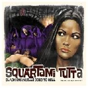 KOTIOMKIN - SQUARTAMI TUTTA: BLACK EMANUELLE GOES TO HELL (2LP