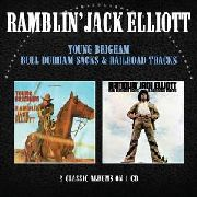 ELLIOTT, RAMBLIN' JACK - YOUNG BRIGHAM/BULL DURHAM SACKS & RAILROAD TRACKS