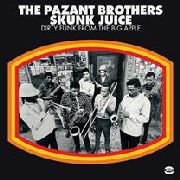 PAZANT BROTHERS - SKUNK JUICE: DIRTY FUNK FROM THE BIG APPLE
