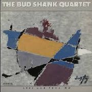 SHANK, BUD -QUARTET- - THAT OLD FEELING