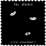 STACHES - TOTAL COMMITMENT