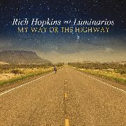 HOPKINS, RICH -& LUMINARIOS- - MY WAY OR THE HIGHWAY (GERMANY)