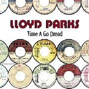 PARKS, LLOYD - TIME A GO DREAD (2LP)