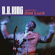 KING, B.B. - NOTHIN' BUT... BAD LUCK (3LP)