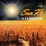 SUN RA & THE ARKESTRA - EL IS A SOUND OF JOY