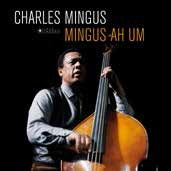 MINGUS, CHARLES - MINGUS AH UM (LELOIR COLLECTION)