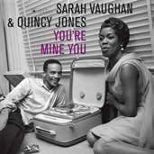 VAUGHAN, SARAH -& QUINCY JONES- - YOU'RE MINE YOU (LELOIR COLLECTION)