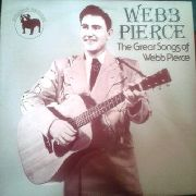 PIERCE, WEBB - GREAT SONGS OF WEBB PIERCE