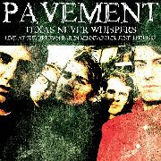 PAVEMENT - TEXAS NEVER WHISPERS