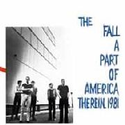 FALL - A PART OF AMERICA THEREIN 1981 (2LP)