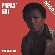PAPAS' GOT - I WANNA LOVE