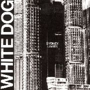 WHITE DOG (AUSTRALIA) - SYDNEY LIMITS