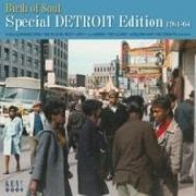 VARIOUS - BIRTH OF SOUL: SPECIAL DETROIT EDITION 1960-64