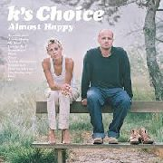 K'S CHOICE - ALMOST HAPPY (2LP)