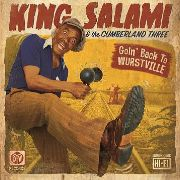 KING SALAMI & THE CUMBERLAND 3 - GOIN' BACK TO WURSTVILLE