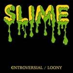 SLIME (UK) - CONTROVERSIAL