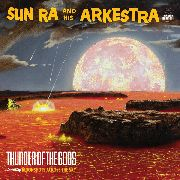 SUN RA & HIS ARKESTRA - (CLEAR/BLACK) THUNDER OF THE GODS