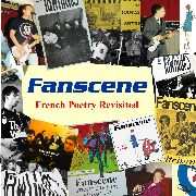 FANSCENE - FRENCH POETRY REVISITED
