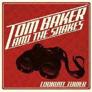 BAKER, TOM -& THE SNAKES- - LOOKOUT TOWER