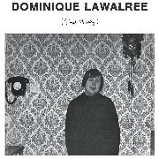 LAWALREE, DOMINIQUE - FIRST MEETING