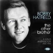 HATFIELD, BOBBY - THE OTHER BROTHER: A SOLO ANTHOLOGY 1965-1970