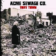 ACME SEWAGE CO. - TORY TOWN