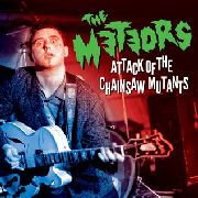 METEORS - ATTACK OF THE CHAINSAW MUTANTS (+DVD)