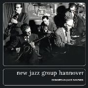 NEW JAZZ GROUP HANNOVER - EUROPEAN JAZZ SOUNDS