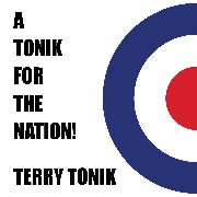 TONIK, TERRY - A TONIK FOR THE NATION