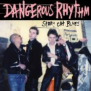 DANGEROUS RHYTHM - STRAY CAT BLUES