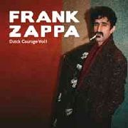 ZAPPA, FRANK - DUTCH COURAGE, VOL. 1 (2LP)