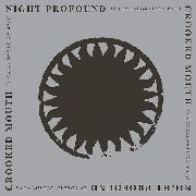 NIGHT PROFOUND & CROOKED MOUTH - NIGHT PROFOUND & CROOKED MOUTH