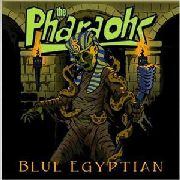 PHARAOHS (UK/PSYCHOBILLY) - BLUE EGYPTIAN