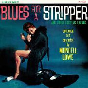 LOWE, MUNDELL - BLUES FOR A STRIPPER