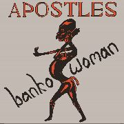 APOSTLES (NIGERIA) - BANKO WOMAN/FAITH, LUCK & MUSIC