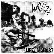 WAH'77 - LIFE IS SHORT