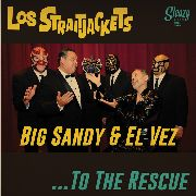 LOS STRAITJACKETS WITH BIG SANDY & EL VEZ - TO THE RESCUE