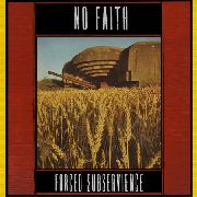 NO FAITH - FORCE SUBSERVIENCE