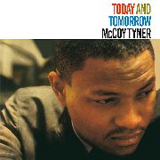 TYNER, MCCOY - TODAY AND TOMORROW (IT)