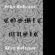 COLTRANE, JOHN -& ALICE COLTRANE- - COSMIC MUSIC (USA)