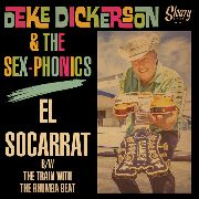 DICKERSON, DEKE -& THE SEX-PHONICS- - EL SOCARRAT/TRAIN WITH THE RHUMBA BEAT