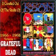 GRATEFUL DEAD - IT CRAWLED OUT OF THE VAULTS OF KSAN 1966-1968