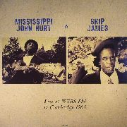 HURT, MISSISSIPPI JOHN -& SKIP JAMES- - LIVE IN CAMBRIDGE